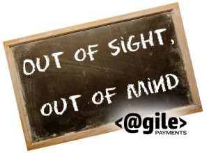 If you have been out of sight, you are out of the customer's mind.
