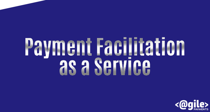 Payment Facilitation as a Service